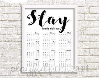 2018 Slay Year At A Glance Calendar, 8x10, Instant Download, Printable, SALE!