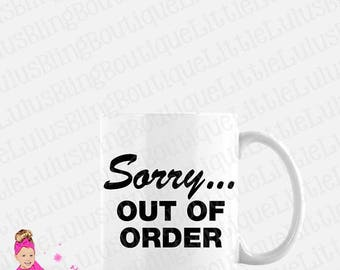 Sorry...Out Of Order Coffee Mug