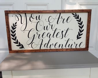 You Are Our Greatest Adventure Handpainted Nursery Sign