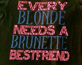 Every Blonde/Brunette Shirt