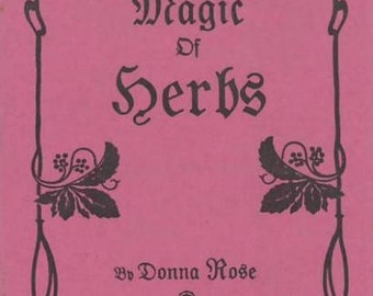 The Magic Of Herbs by Donna Rose