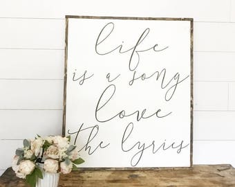 Life is a song love the lyrics