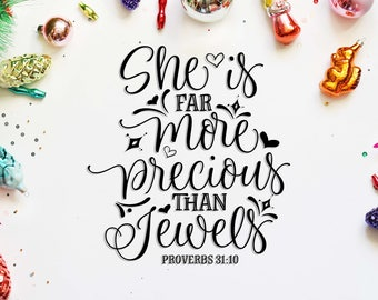 She is far more precious than jewels svg design Cricut svg file Bible verse cut file Christian svg Cutting file Sayings svg Proverbs 31:10