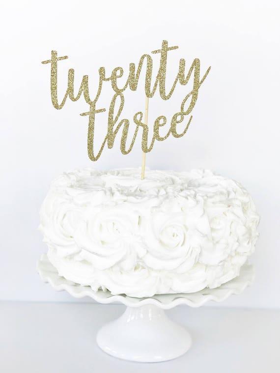 Twenty Three Cake Topper 23 Cake Topper 23rd Birthday