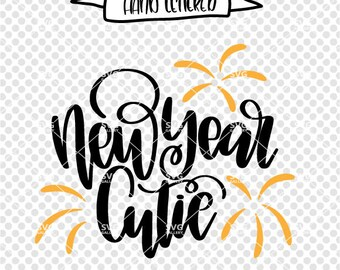 New year cutie SVG, New years 2018 SVG, Digital cut file, new years svg, New year svg, New years svg, baby new year svg, hand letter svg