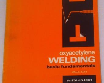 Vintage 1980 Book, Oxyacetylene Welding, Basic Fundamentals, Career Series, Welding Tips and Tricks