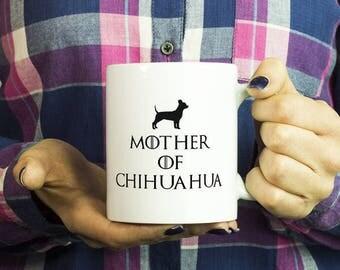 Chihuahua Mug, Mother Of Chihuahua Coffee Mug, Gift For Chihuahua mom,  Chihuahua Lover, Chihuahua Gift, Chihuahua Coffee Mug, Chihuahua Mom