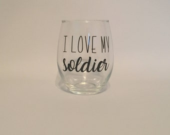 I Love My Soldier - Stemless Wine Glass - Military Spouse - Birthday Gift - Christmas Gift - Deployment Gift - Army Wife