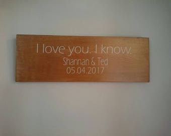 I love you I know. Star Wars, Wedding, Gift, Han Solo,  Princess Leia,  Custom Gift perfect for wedding