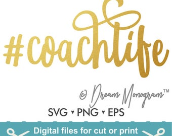 Coachlife Svg / Coach life Svg / Coach Svg / Hashtag Coach life Svg / Hashtag Svg / Cutting files for use with Silhouette Cameo and Cricut