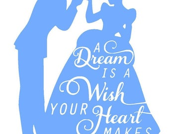 Cinderella and Prince Charming Vinyl Decal | A Dream is a Wish Your Heart Makes | Disney Princess | Yeti Cup | Car Window Sticker | Laptop |
