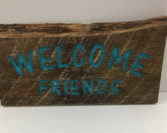 Rustic Welcome Friends Sign
