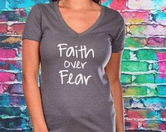 Faith Over Fear V-neck- Christmas Gifts, Faith over Fear T-shirt- Women's shirt, Christian Shirt, Gift, Faith Over Fear, vneck, fitted tee.
