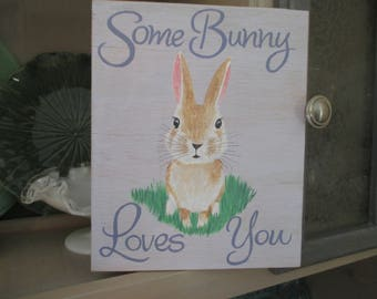 Some Bunny Loves You ~ Hand Painted and Hand Lettered Wooden Sign ~ Home Decor