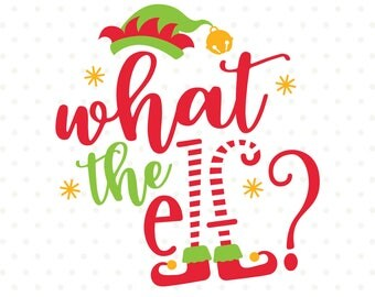 Christmas SVG cut file, What the Elf SVG file, Christmas Tshirt iron on file, Funny Christmas svg, Elf SVG file, Christmas vinyl shirt file