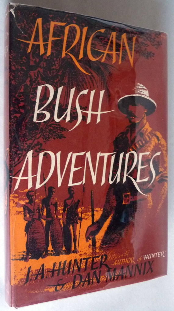 African Bush Adventures 1954 by J.A. Hunter & Dan Mannix - 1st Edition Hardcover HC w/ Dust Jacket DJ - Published by Hamish Hamilton London