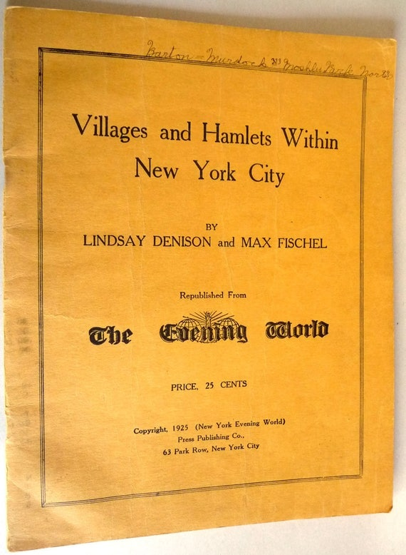 Villages and Hamlets Within New York City 1925 Lindsay Denison & Max Fischel - The Press Publishing Company