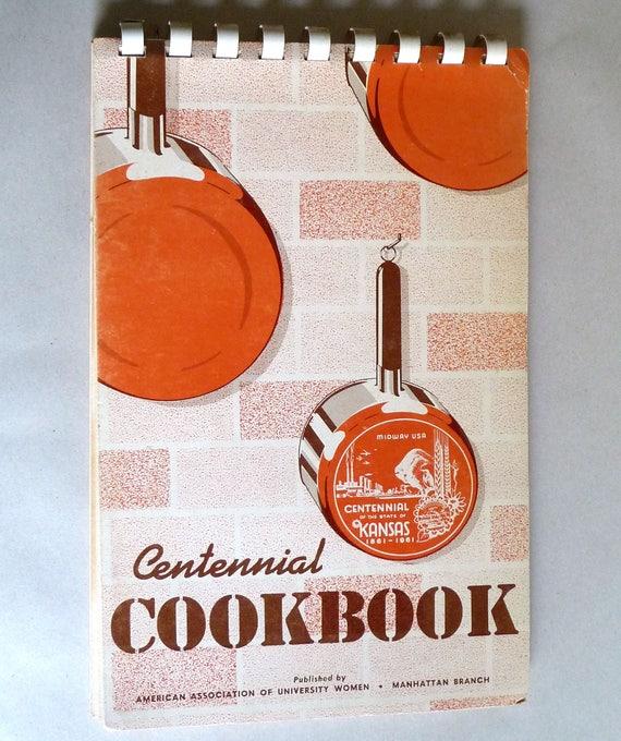 Kansas Official Cenennial Cook Book 100 Years (1861-1961) American Association of University Women - Manhattan, KS Branch
