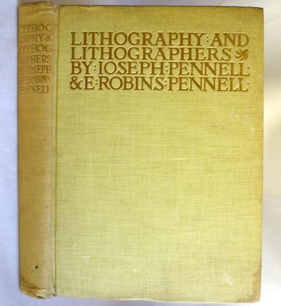Lithography and Lithographers 1915 by Joseph & Elizabeth Robins Pennell - Hardcover HC - Macmillan - Graphic Arts Series