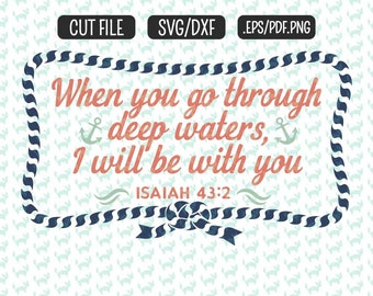 Isiah 43:2  Bible SVG, DXF, EPS, png Files for Cutting Machines Cameo or Cricut - Hurricane svg Texas svg Flood svg