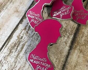 Jane Austen Gift, Feminist Enamel Pin, Feminist Gift, Obstinate Headstrong Girl, Gift for Jane Austen Lover, Literary Pins, Book Lover Pin