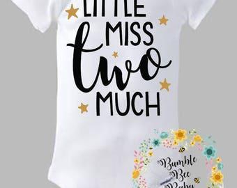 Little Miss TWO Much, Birthday, 2nd Birthday, Second Birthday, Onesie or Tee