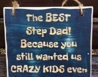 Alternative Family / Adopted Family / Chosen Family Gift Sign / The Best Step Dad/Mum Because You Still... / You Gave Me the Gift of You