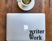 Writer at Work - Sticker for Writers, laptop, office, window - Vinyl Decal - Various Colors, FREE Shipping