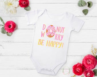 Donut worry, be happy! Do not worry, be happy! doughnut shirt, donut shirt, donut bodysuit, doughnut bodysuit