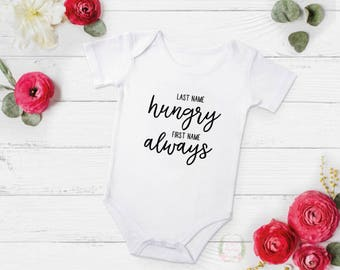 Last name Hungry, First name Always, Always Hungry bodysuit, Hungry baby bodysuit, funny baby bodysuit, funny baby shower gift