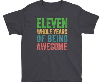 Eleven Whole Years of Being Awesome Eleventh Birthday Party 11 Eleven Year Old Short Sleeve Kids Boys Girls T Shirt