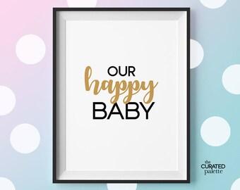 Baby Printable Wall Art, Nursery Decor Quote, Happy Baby Print, Baby Room Art, Nursery Art, Newborn Print, Newborn Art, Nursery Wall Print