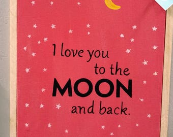 "Handmade Sign "" I Love you to the moon and back"" Peach, yellow, white, black bare wood framed"