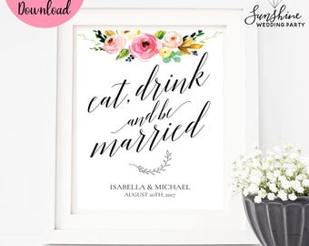 Eat Drink and Be Married, Wedding Sign, Floral Wedding Sign, Floral, Wedding Decor Sign, Digital Download, Digital Wedding Sign, SKU#SIGN021