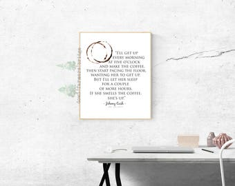 Johnny Cash Quote Print, June Carter Print, Johnny Cash Coffee, Johnny Cash Quote, Coffee Print, Love Print, Coffee Quote, Modern Print