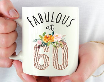 Fabulous at 60,Birthday Mug,60th Birthday Gift Idea,60th Birthday Mug,Turning 60,60th Birthday Gift,60th Birthday,Fabulous At Sixty Mug