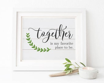 Together is my Favorite Place to Be, Printable Art, Inspirational Print, Simple Print, Farmhouse, Instant Download, Rustic, Minimalist Art