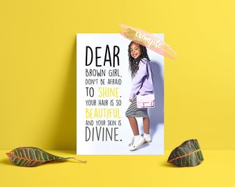 Positively Impacted PERSONALISED prints - Dear Brown Girl...
