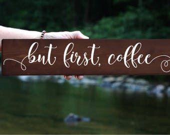 But first, coffee we sign, Coffee bar decor, Kitchen decor, Coffee lover gift, Housewarming gift, Gift for her, Coffee bar sign, Birthday