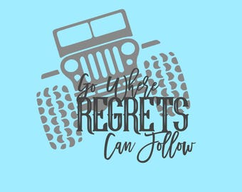 Go Where Regrets Can Follow Jeep SVG