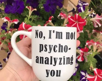 Psychoanalyzing Mug | Vinyl Mug | Psychology Gift | School Psychologist | Psych Major Mug | Psychology Professor Gift | Counselor Gifts