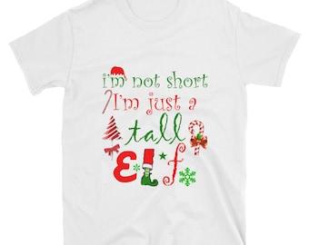 I'm Not Short I'm Just Tall Elf Christmas T-Shirt Funny Tee