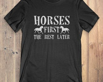 Horse T-Shirt Gift: Horses First The Rest Later