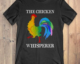 Chicken T-Shirt Gift: The Chicken Whisperer