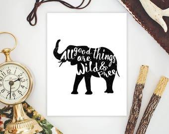 "Wild & Free - Elephant Printable Wall Quote 8.5""x11"""