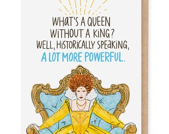 What's A Queen Without A King? card