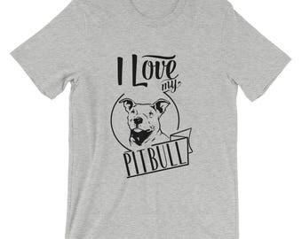 Pit Bull T Shirt - I Love My Pit Bull - Pit Bull Shirt For Women And Men - Gift For Dog Lovers