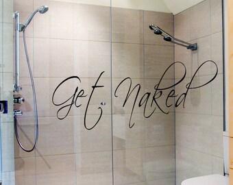 Get Naked Decal, Bathroom Vinyl Wall Decal, Get Naked Vinyl, Bathroom Decor