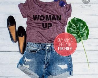 Woman Up Shirt, Women Shirt, Feminist Shirt, Feminism Shirt, Women Up T-shirt, Motivational Shirt, Inspirational Shirt