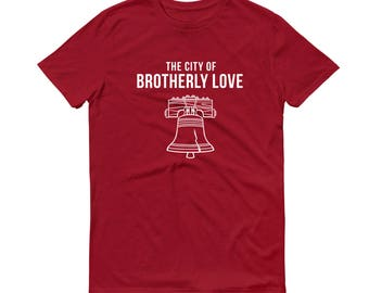 Brotherly Love | City of Brotherly Love | Philadelphia Shirt | Philadelphia T-Shirt | Philly Shirt | Philadelphia Gift | Philly T-Shirt
